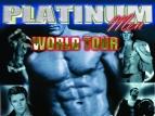 Platinum Men World Tour Show