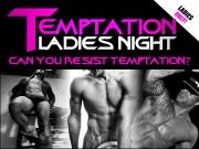 Temptation Nights - Ladies Night Ripley,Derbyshire